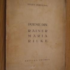 POEME din RAINER MARIA  RILKE  - Eugen Jebeleanu  -- Editura Vremea, Alta editura, Rainer Maria Rilke