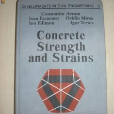 C. AVRAM, I. FACAOARU, O. MIRSU, I. FILIMON, I. TERTEA - CONCRETE STRENGTH AND STRAINS Vol. 3 {1981, limba engleza}