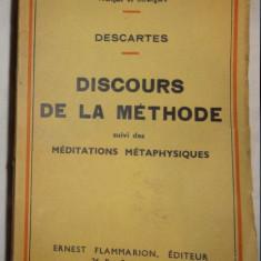 Descartes Discours de la methode suivi des Meditations metaphysiques Flammarion 1937 (contine si obiectiile si raspunsurile la ele) - Filosofie