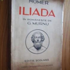 HOMER - * ILIADA * - in romaneste G. Murnu