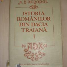 A. D. XENOPOL - ISTORIA ROMANILOR DIN DACIA TRAIANA volumul 1 - Istorie