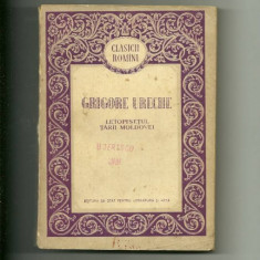 LETOPISETUL TARII MOLDOVEI - Grigore Ureche - Clasicii romani - Carte Istorie