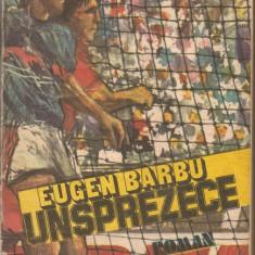 (C877) UNSPREZECE DE EUGEN BARBU, EDITURA SPORT - TURISM, BUCURESTI, 1986, EDITIA A V-A