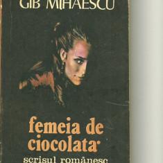 FEMEIA DE CIOCOLATA - Gib I. Mihaescu - Nuvela