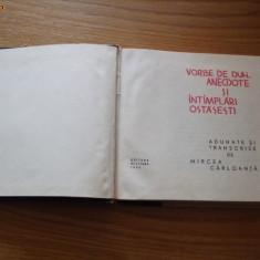 VORBE DE DUH, ANECDOTE SI INTIMPLARI OSTESESTI - Mircea Carloanta - Carte Proverbe si maxime