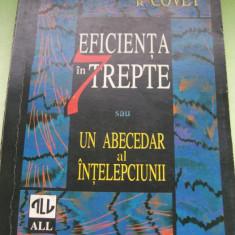 EFICENTA IN TREPTE SAU UN ABECEDAR AL INTELEPCIUNII STEPHEN R.COVEY - Carte Psihologie