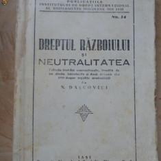 N.DASCOVICI - DREPTUL RAZBOIULUI SI NEUTRALITATEA - IASI - 1941 - Carte veche