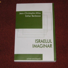 Israelul imaginar - Jean - Cristophe Attias , Esther Benbassa