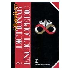 Dictionar Enciclopedic (A-C) vol.1