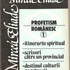 (C892) PROFETISM ROMANESC DE MIRCEA ELIADE, EDITURA ROZA VINTURILOR, BUCURESTI, 1990, PREFATA DE DAN ZAMFIRESCU, 2 VOLUME - Studiu literar