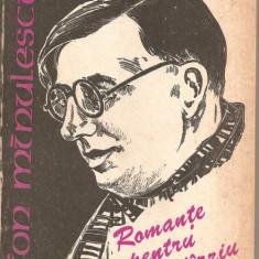 """(C893)  """"ROMANTE PENTRU MAI TIRZIU"""" DE ION MINULESCU, SCRISUL ROMANESC, CRAIOVA, 1984, EDITIE INGRIJITA DE MARCELA RADU"""