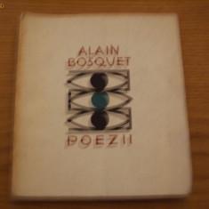ALAIN BOSQUET -- Poezii - Traducere; Veronica Porumbacu si Virgil Teodorescu - Carte poezie