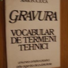 GRAVURA * Vocabular de termeni tehnici - Smion A. Luca - Editura Artis, 1991