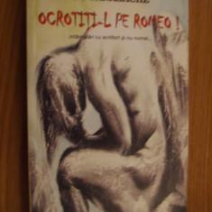 ILIE TANASACHE (autograf) - Ocrotiti-l pe Romeo - Intamplari cu Scriitori si ...