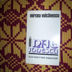 Nae Ionescu / Asa cum l-am cunoscut - Mircea Vulcanescu - Filosofie
