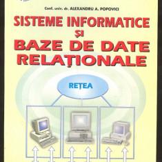 Alexandru A. Popovici*SISTEME INFORMATICE SI BAZE DE DATE RELATIONALE