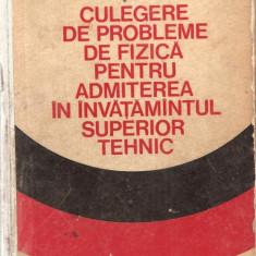 (C939) PROBLEME DE FIZICA PENTRU ADMITEREA IN INVATAMANTUL SUPERIOR TEHNIC DE CRETU, ANGHELESCU, MACARIE, VIEROSANU, EDP, BUCURESTI, 1974 - Teste admitere facultate