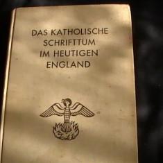 DAS KATHOLISCHE SCHRIFFTUM- ENGLAND- VON JOSEPH METZGER- MUNCHEN - 1937- - Carti de cult
