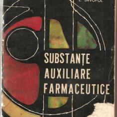 (C958) SUBSTANTE AUXILIARE FARMACEUTICE DE V. STANESCU SI E. SAVOPOL, EDITURA MEDICALA, BUCURESTI, 1969 - Carte Farmacologie
