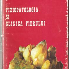 (C945) FIZIOPATOLOGIA SI CLINICA FIERULUI DE DR. VALERIU VEVERA, EDITURA MEDICALA, BUCURESTI, 1978 - Carti Metalurgie