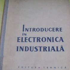 INTRODUCERE IN ELECTRONICA INDUSTRIALA T.TANASESCU - Carti Electronica