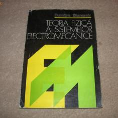 Teoria fizica a sistemelor electromecanice - Dumitru Stanomir - Carte Fizica