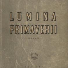 Ion Calugaru / LUMINA PRIMAVERII - editia I, 1947 (continuarea romanului Copilaria unui netrebnic) - Carte Editie princeps