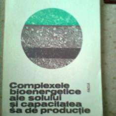 Complexe bioenergetice ale solului si capacitateasa de productie carte stiinta