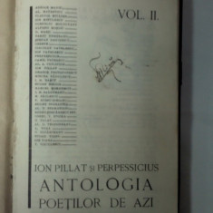 ANTOLOGIA POETILOR DE AZI -volumul 2 - Ion Pillat si Perpessicius- 35 chipuri de Marcel Iancu-1928 - Carte veche