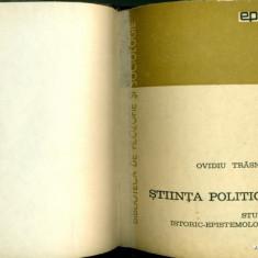 STIINTA POLITICA -OVIDIU TRASNEA(cu autograf)- Studiu istoric epistemologic