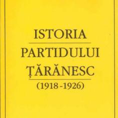 Istoria Partidului Taranesc (1918-1926) - Ioan Scurtu - Carte Politica