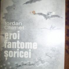 Eroi fantome soricei - Iordan Chimet - Carte Cinematografie