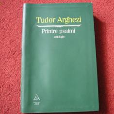 Tudor Arghezi - Printre Psalmi - Antologie - Carte de lux