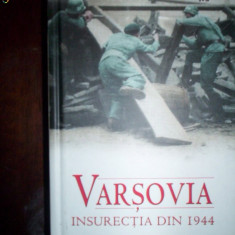 Varsovia / Insurectia din 1944 - Norman Davies - Carte Istorie