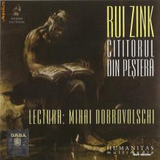 Rui Zink - Cititorul din pestera - audiobook in lectura lui Mihai Dobrovolschi - 2 CD