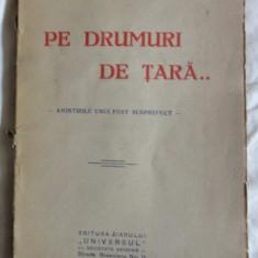 A Lascarov-Moldovanu Pe drumuri de tara Amintirile unui fost subprefect Ed. Universul 1926 - Carte de calatorie