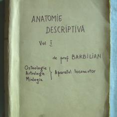 ANATOMIE DESCRIPTIVA, Vol.I - Aparatul Locomotor, Prof. Barbilian, 1942. 895 pag