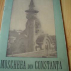 Moscheea din constanta carte cultura istorie ilustrata RPR - Carte Istorie