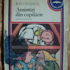 AMINTIRI DIN COPILARIE - ION CREANGA - FORMAT MARE / ILUSTRATA FRUMOS /1979 - carte pentru copii - Carte educativa