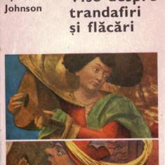 VISE DESPRE TRANDAFIRI SI FLACARI de EYVIND JOHNSON - Roman istoric