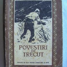 """""""POVESTIRI DIN TRECUT"""", Culegere din literatura noastra, 1958 - Nuvela"""