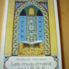 Les musulmans en URSS Abdulla Vachabov musulmanii in urss carte limba franceza - Carti Islamism