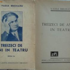 Vasile Brezeanu , Treizeci de ani in teatru , 1941 , prima editie, Alta editura