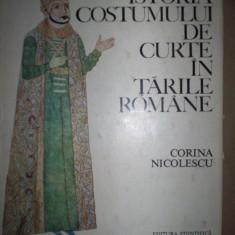 Istoria costumului de curte in Tarile Romane-Corina Niculescu - Carte design vestimentar
