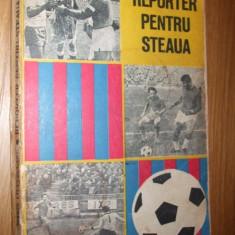 """REPORTER  PENTRU """"STEAUA"""" - Marin Ciuperceanu - Editura  Militara, 1978, 279 p., Alta editura"""