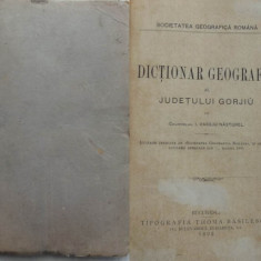 Colonel I. Vasiliu Nasturel , Dictionar geografic al judetului Gorj , 1892 , lucrare premiata de Societatea Geografica Romana, Alta editura