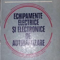 Echipamente electrice si electronice de automatizare - colectiv - Carti Electronica