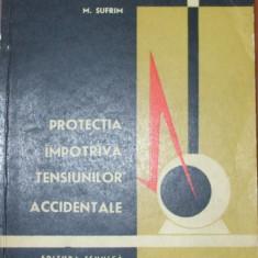 Protectia impotriva tensiunilor accidentale - M. Sufrim, Alta editura