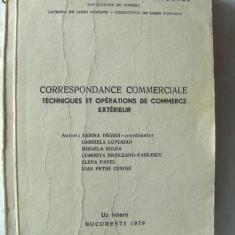 """""""CORRESPONDANCE COMMERCIALE - Techniques et operations de commerce exterieur"""", Corespondenta comerciala in limba franceza. Curs litografiat ASE, 1979"""