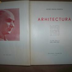 Arhitectura 650 reproduceri - 250fotografii si 400 desene - Duiliu Marcu - Carte Arhitectura